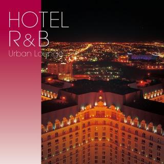 HOTEL R&B: Urban Lounge