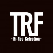 TRF 〜Hi-Res Selection〜(24bit/96kHz)