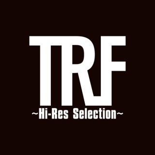 TRF 〜Hi-Res Selection〜(24bit/96kHz)