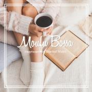 moufu bossa - 毛布に包まれるような Heartwarming Music