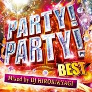 PARTY!PARTY! BEST Mixed by DJ HIROKI & YAGI