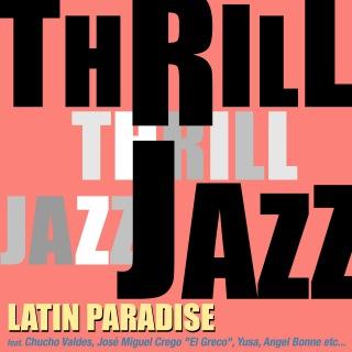 スリル・ジャズ!- Latin Paradise