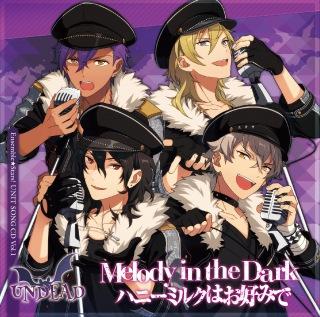 「あんさんぶるスターズ!」ユニットソングCD Vol.1「UNDEAD」 Melody in the Dark/ハニーミルクはお好みで