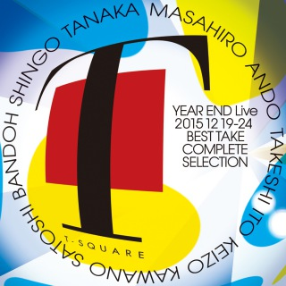 T-SQUARE YEAR END Live 20151219-24 BEST TAKE COMPLETE SELECTION (PCM 96kHz/24bit)