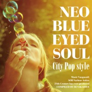 NEO BLUE EYED SOUL -City Pop style-
