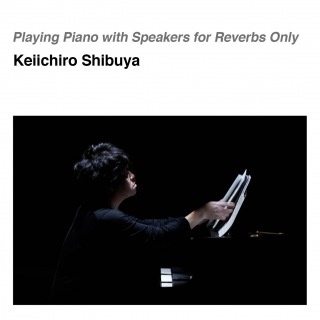 Playing Piano with Speakers for Reverbs Only(5.6MHz DSD+mp3)
