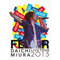 """DAICHI MIURA LIVE TOUR 2015 """"FEVER"""