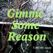 Gimme Some Reason(24bit/48kHz)