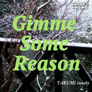 Gimme Some Reason(24bit/48kHz)