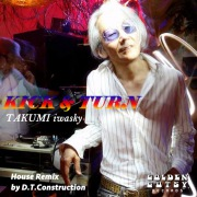KICK&TURN (house remix by D.T.Construction)(24bit/48kHz)