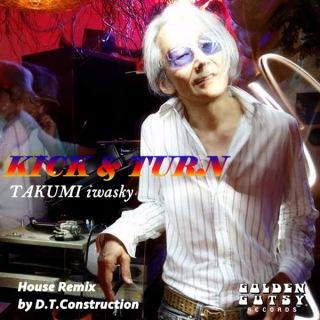 KICK&TURN (house remix by D.T.Construction)(24bit/48kHz)