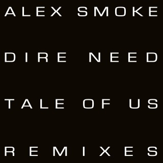 Dire Need - Tale Of Us Remixes