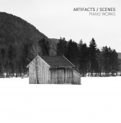 Artifacts/Scenes - Piano Works