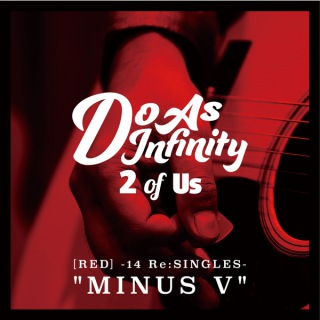 "2 of Us [RED] -14 Re:SINGLES- ""MINUS V"