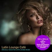 ラテン・ラウンジ・カフェ(Specially Selected Latin Lounge Music)