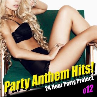 Party Anthem Hits! 012(最新クラブ・ヒット・ベスト・カヴァー集)