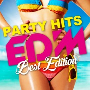 PARTY HITS EDM -BEST EDITION-