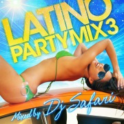 LATINO PARTY MIX3 mixed by DJ SAFARI