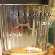 Killing Me Softly(DSD 11.2MHz+24bit/44.1kHz)