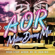 Back To AOR Mellow Driving Mix Non Stop Mixed by DJ KEN-BO