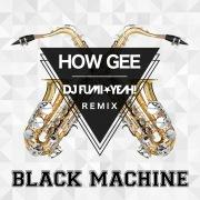 How Gee (DJ FUMI★YEAH! Remix)