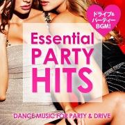 Essential Party Hits 〜ドライブに!パーティーに!ぴったりの洋楽BGM!〜
