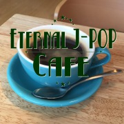Eternal J-POP Cafe