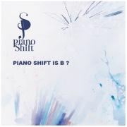 PIANO SHIFT IS B?