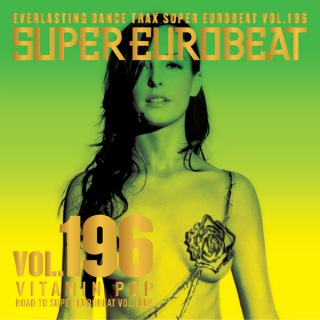 SUPER EUROBEAT VOL.196 〜VITAMIN POP〜