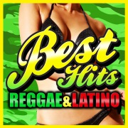 BEST HITS REGGAE & LATINO
