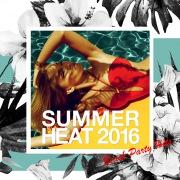 Summer Heat ! 真夏のビーチ・パーティー・ヒッツ2016