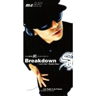 Breakdown 〜Let's Go Rookie Boy〜