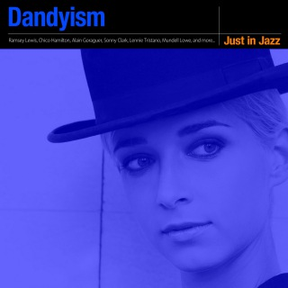 Just in Jazz - Dandyism (Selected by Groove Connect)