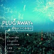 PLUG AWAY+(24bit/48kHz)