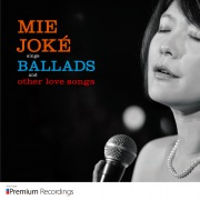 MIE JOKE sings BALLADS and other love songs