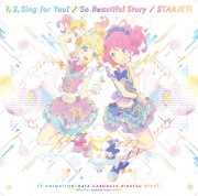 1,2,Sing for You! / So Beautiful Story / スタージェット!(TV Size)(TVアニメ『アイカツスターズ!』新OP/EDテーマ)