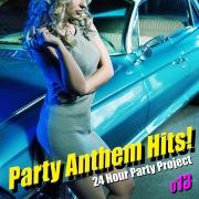 Party Anthem Hits! 013(最新クラブ・ヒット・ ベスト・カヴァー集)