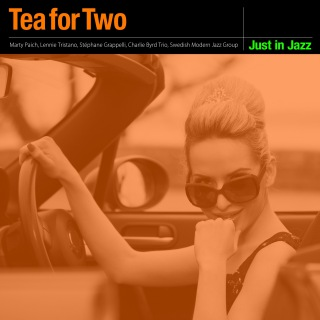 Just in Jazz - Tea for Two (Selected by Groove Connect)