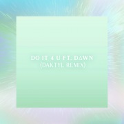 Do It 4 U (feat. DAWN)