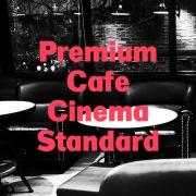 Premium Cafe Cinema・・・カフェ・シネマ・ジャズ Best of Best