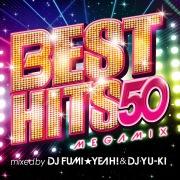 BEST HITS 50 Megamix mixed by DJ FUMI★YEAH! & DJ YU-KI