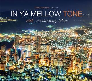 IN YA MELLOW TONE GOON TRAX 10th Anniversary BEST