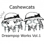Cashewcats Dreampop works Vol.1