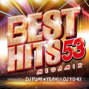 BEST HITS 53 Megamix mixed by DJ FUMI★YEAH! & DJ YU-KI