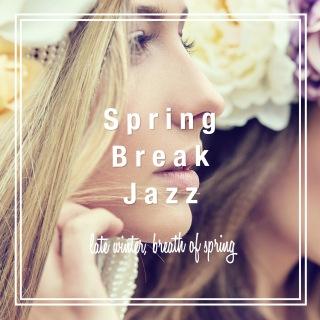 Spring Break Jazz(冬の終わり、春の気配)