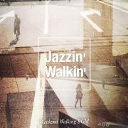 Jazzin' Walkin'(週末の街歩きBGM)