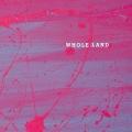 WHOLE LAND