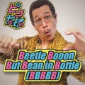 Beetle Booon But Bean in Bottle(BBBBB)