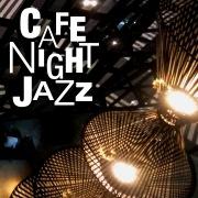 Cafe Night Jazz〜夜カフェのロマンティック・ジャズ