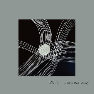 月一交響曲 Op.8「ROLLING HEAD」